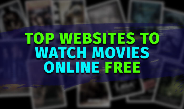 5 Popular Free Websites for Streaming Movies 2021